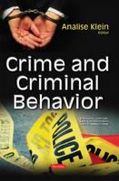 Analise Klein - Crime and Criminal Behavior (Criminal Justice, Law Enforcement and Corrections) - 9781634855662 - V9781634855662