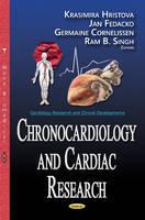 Ram B Singh, Germaine Cornelissen, Jan Fedacko, Krasimira Hristova - Chronocardiology and Cardiac Research - 9781634855693 - V9781634855693