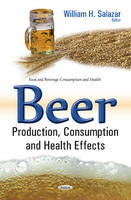 William H Salazar - Beer: Production, Consumption and Health Effects (Food and Beverage Consumption and Health) - 9781634857048 - V9781634857048