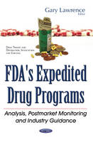 Gary Lawrence - Fda's Expedited Drug Programs: Analysis, Postmarket Monitoring and Industry Guidance - 9781634857727 - V9781634857727