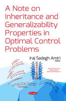 Iraj Sadegh Amiri - A Note on Inheritance and Generalizability Properties in Optimal Control Problems (Mathematics Research Developments) - 9781634857840 - V9781634857840
