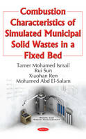 Dobrowski, Clifford - Combustion Characteristics of Simulated Municipal Solid Wastes in a Fixed Bed - 9781634858472 - V9781634858472