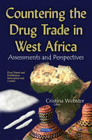 Cristina Webster - Countering the Drug Trade in West Africa: Assessments and Perspectives - 9781634858670 - V9781634858670