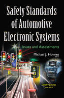 Holmes, Michaelj - Safety Standards of Automotive Electronic Systems: Issues and Assessments - 9781634859080 - V9781634859080