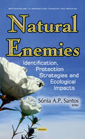Santos, Sóniaap - Natural Enemies: Identification, Protection Strategies and Ecological Impacts (Biotechnology in Agriculture, Industry and Medicine) - 9781634859219 - V9781634859219