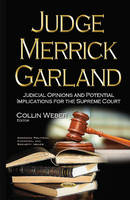 - Judge Merrick Garland: Judicial Opinions and Potential Implications for the Supreme Court (American Political, Economic and Security Issues) - 9781634859912 - V9781634859912