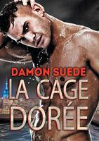 Suede, Damon - La Cage Doree (French Edition) - 9781635334654 - V9781635334654