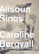 Bergvall, Caroline - Alisoun Sings - 9781643620015 - V9781643620015