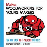 Blankenship, Loyd, Boyd, Lane - Woodworking for Young Makers: Fun and Easy Do-It-Yourself Projects - 9781680452815 - V9781680452815