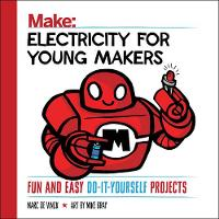 Vinck, Marc de - Electricity for Young Makers: Fun and Easy Do-It-Yourself Projects - 9781680452860 - V9781680452860