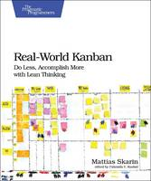 Skarin, Mattias - Real-World Kanban: Do Less, Accomplish More with Lean Thinking - 9781680500776 - V9781680500776