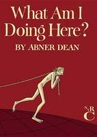 Dean, Abner - What Am I Doing Here? - 9781681370491 - V9781681370491