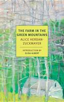 Herdan-Zuckmayer, Alice - The Farm in the Green Mountains (NYRB Classics) - 9781681370743 - V9781681370743