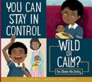 Miller, Connie Colwell - You Can Stay in Control: Wild or Calm? (Making Good Choices) - 9781681522340 - V9781681522340