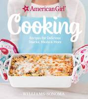 Williams-Sonoma, American Girl - American Girl Cooking: Recipes for Delicious Snacks, Meals & More - 9781681881010 - V9781681881010