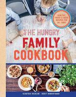 Skjelde, Kjartan, Nordstrand, Berit - The Hungry Family Cookbook: Healthy, Quick & Delicious Food - 9781681881133 - V9781681881133