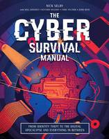 Selby, Nick, Vescent, Heather - Cyber Attack Survival Manual: From Identity Theft to The Digital Apocalypse and Everything in Between - 9781681881751 - V9781681881751