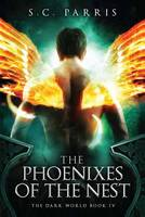 Parris, S.C. - The Phoenixes of the Nest (The Dark World) - 9781682612514 - V9781682612514