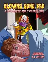 Anthony M G - Clowns Gone Bad: A Coulrophobic Coloring Book for Adults - 9781682613481 - V9781682613481