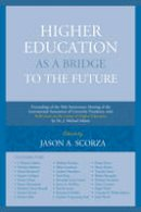 - Higher Education as a Bridge to the Future: Proceedings of the 50th Anniversary Meeting of the International Association of University Presidents, ... of Higher Education by Dr. J. - 9781683930099 - V9781683930099