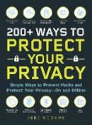 Rogers, Jeni - 200+ Ways to Protect Your Privacy: Simple Ways to Prevent Hacks and Protect Your Privacy--On and Offline - 9781721400126 - V9781721400126