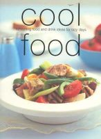 Murdoch Books - Cool Food: Refreshing Food and Drink Ideas for Lazy Days - 9781740451895 - KRS0003845