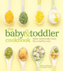 Karen Ansel, Charity Ferreira - The Baby and Toddler Cookbook: Fresh, Homemade Foods for a Healthy Start - 9781740899802 - V9781740899802