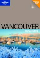 JOHN LEE - Lonely Planet Vancouver Encounter (Best Of) - 9781741790528 - V9781741790528