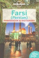 Lonely Planet - Lonely Planet Farsi (Persian) Phrasebook & Dictionary (Lonely Planet Phrasebook and Dictionary) - 9781741791341 - V9781741791341