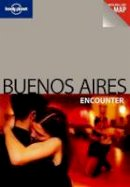 Bridget Gleeson - Lonely Planet Buenos Aires Encounter - 9781741798258 - V9781741798258
