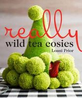 Prior, Loani - Really Wild Tea Cosies - 9781741966312 - V9781741966312