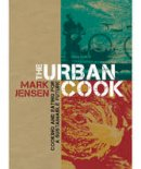 Jensen, Mark - Urban Cook: Cooking and Eating for a Sustainable Future - 9781741967234 - V9781741967234