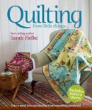 Fielke, Sarah - Quilting: From Little Things - 9781741967609 - V9781741967609