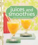 Murdoch Books Test Kitchen - Juices & Smoothies: More Than 80 Fresh Ideas. - 9781741969481 - V9781741969481