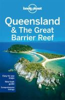 Lonely Planet, Rawlings-Way, Charles, Sheward, Tamara, Worby, Meg - Lonely Planet Queensland & the Great Barrier Reef (Travel Guide) - 9781742205762 - 9781742205762