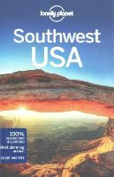 Lonely Planet, Balfour, Amy C, McCarthy, Carolyn, Ward, Greg - Lonely Planet Southwest USA (Travel Guide) - 9781742207360 - V9781742207360