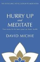David Michie - Hurry Up and Meditate. David Michie - 9781742374062 - V9781742374062