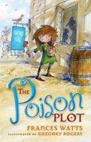 Watts, Frances - The Poison Plot (Sword Girl) - 9781742377926 - V9781742377926