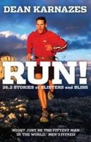 Karnazes, Dean - Run!: 26.2 Stories of Blisters and Bliss - 9781742377933 - KHN0000933
