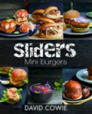 Cowie, David - Sliders: mini burgers - 9781742574974 - V9781742574974