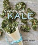 Patten, Rena - Cooking With Kale - 9781742576718 - V9781742576718