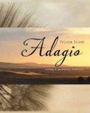 Dixon, Trisha - Adagio: Living & Gardening Mindfully - 9781742660943 - V9781742660943