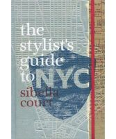 Court, Sibella - Stylist's Guide to NYC - 9781742661087 - V9781742661087