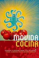 Camorra, Frank - Movida Cocina: Spanish Flavous from Five Kitchens. Frank Camorra and Richard Cornish - 9781742666419 - V9781742666419