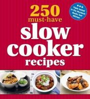 Murdoch Books - 250 Must-have Slow Cooker Recipes - 9781742669021 - 9781742669021