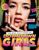 Sharmadean Reid - The WAH Nails Book of Downtown Girls: Nail Art + Style Bible - 9781742705910 - V9781742705910