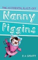 Spratt, R. A. - Nanny Piggins and the Accidental Blast-Off - 9781742753683 - V9781742753683