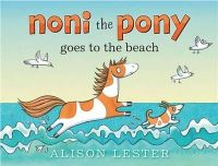 Lester, Alison - Noni the Pony Goes to the Beach - 9781743311141 - V9781743311141