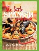 Murdoch Books - The Little Spanish Cookbook - 9781743360668 - V9781743360668