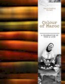 Palmer, Rob; Palmer, Sophia - Colour of Maroc - 9781743360736 - V9781743360736